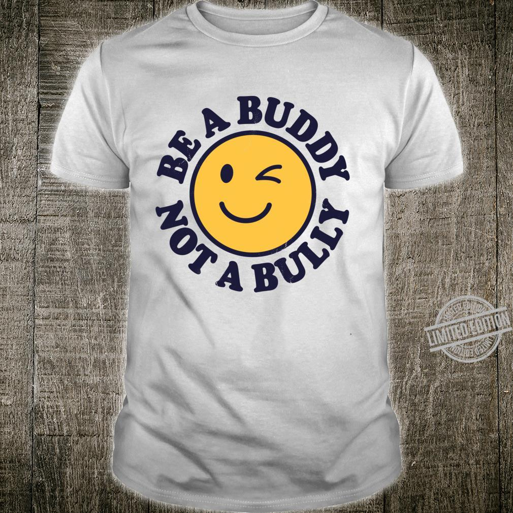 Be A Buddy Not A Bully Anti Bullying Kindness Retro Vintage Shirt