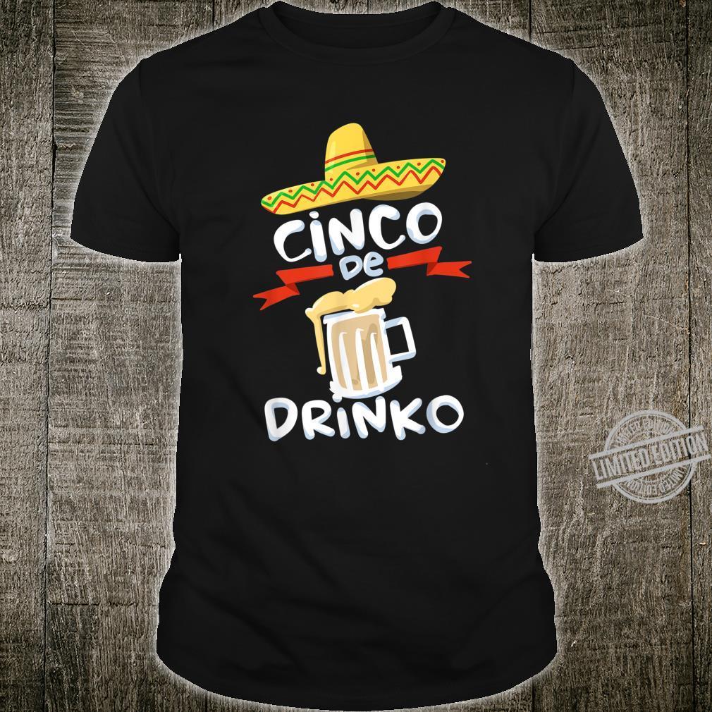 Cinco De Drinko Cinco De Mayo Celebration Shirt
