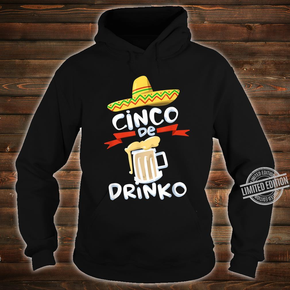Cinco De Drinko Cinco De Mayo Celebration Shirt hoodie