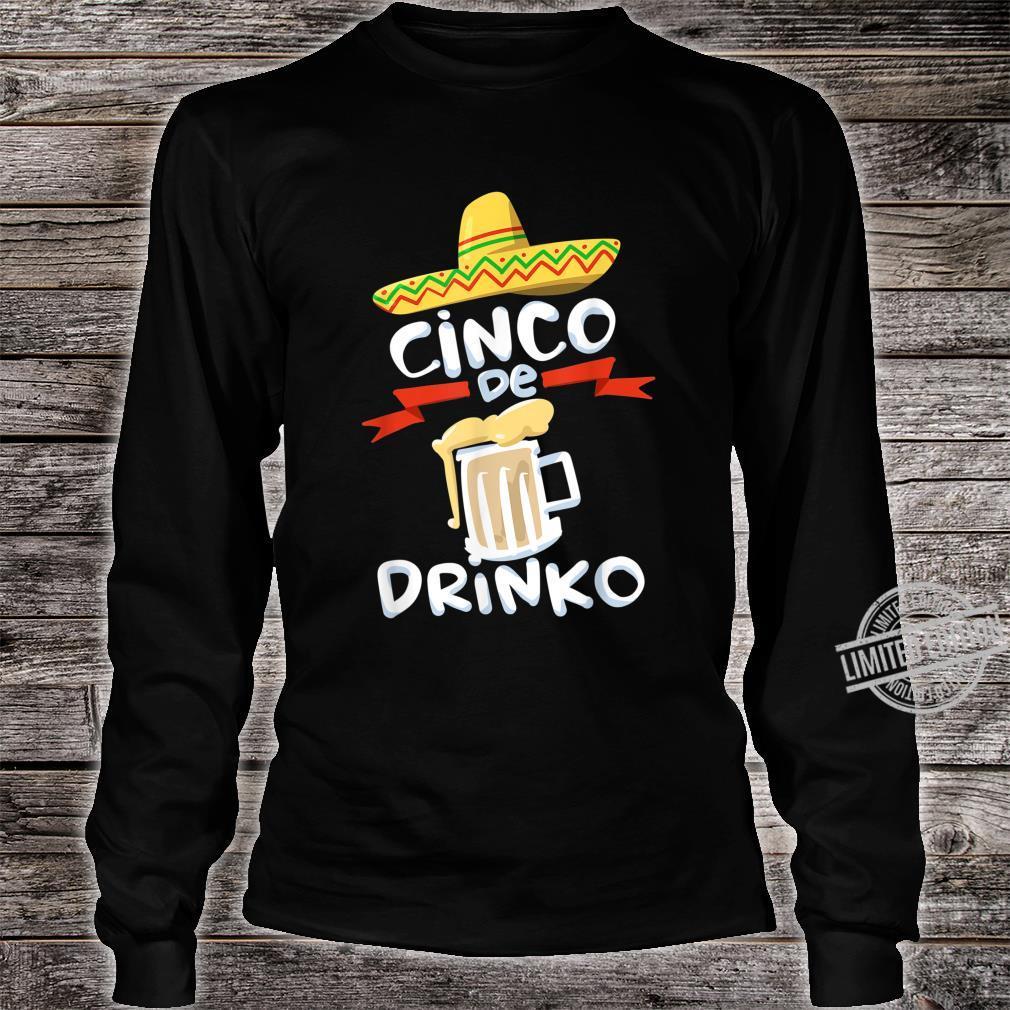 Cinco De Drinko Cinco De Mayo Celebration Shirt long sleeved