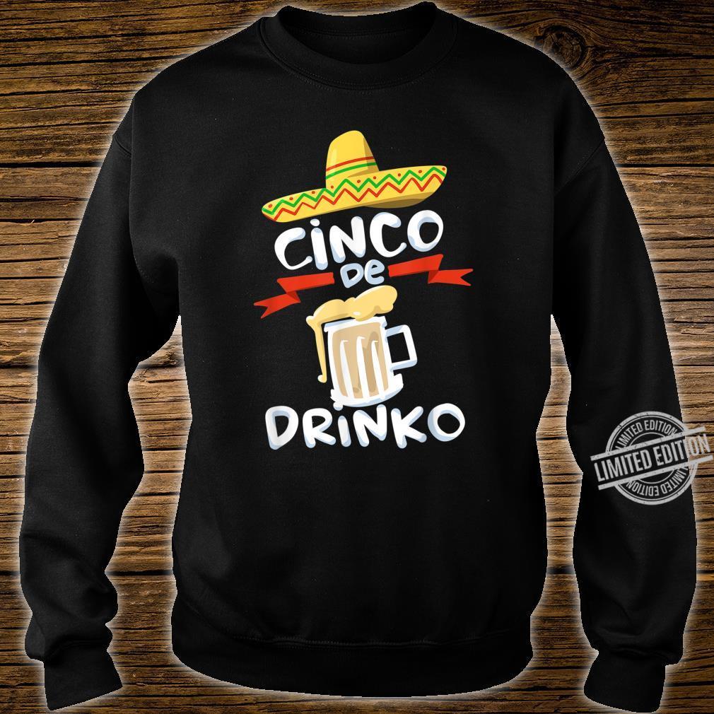 Cinco De Drinko Cinco De Mayo Celebration Shirt sweater