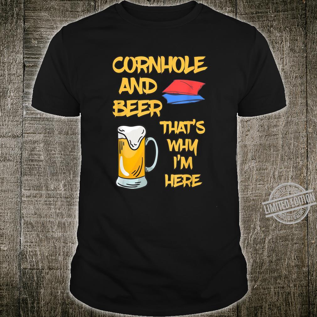 Cornhole And Beer That's Why I'm Here Cornhole Shirt