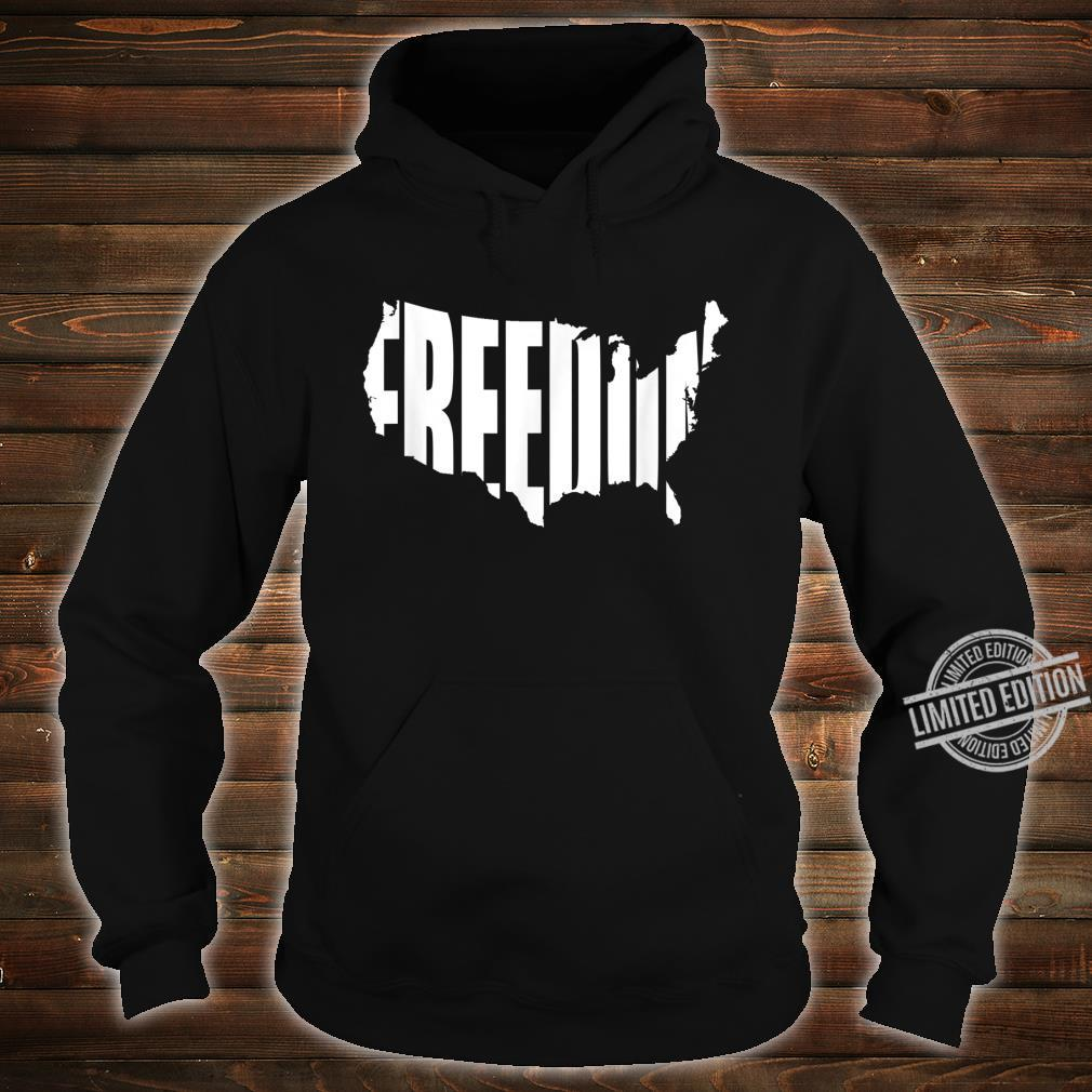 Freedom Written in Shape of Continental United States Shirt hoodie