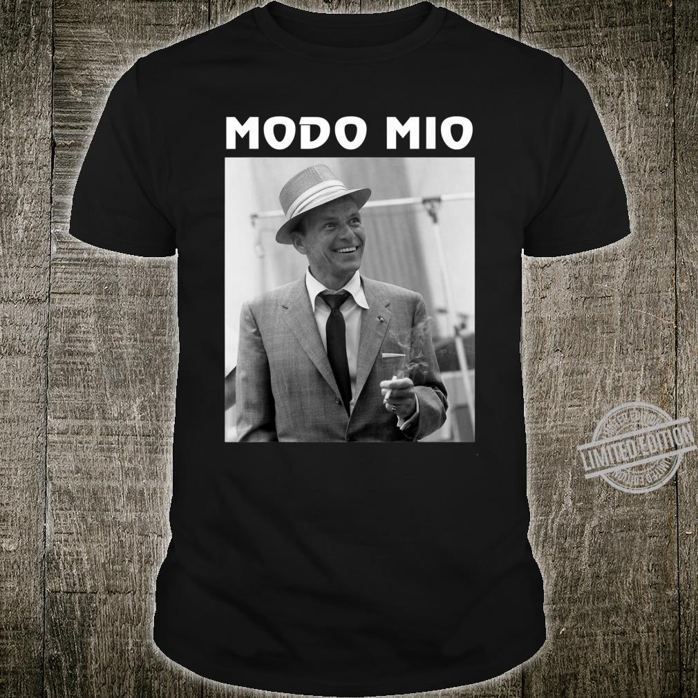 Funny Frank Sinatra Love Music Modo Mio Shirt