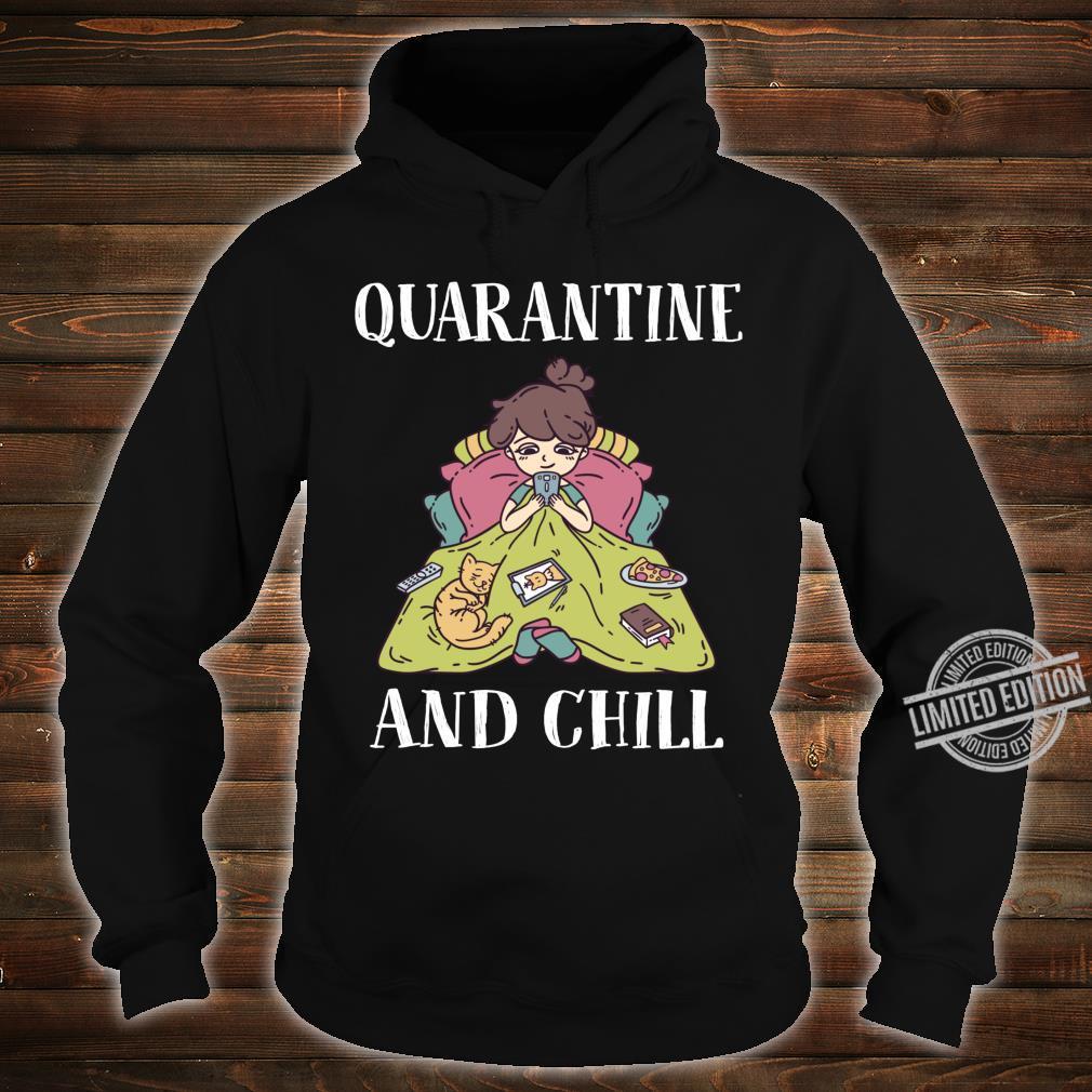 Funny Girls shirt and girls Cat Quarantine and Chill Shirt hoodie