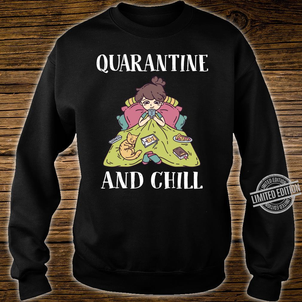 Funny Girls shirt and girls Cat Quarantine and Chill Shirt sweater