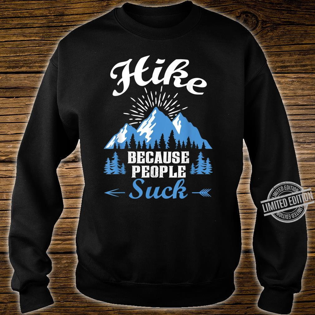 Funny Hikers Hike Because People Suck Shirt sweater