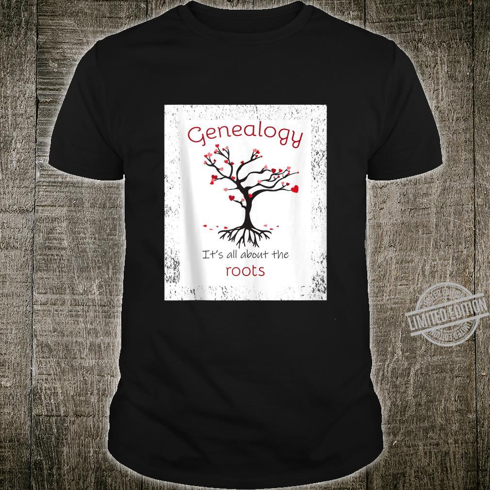 Genealogy It`s All About the Roots Shirt