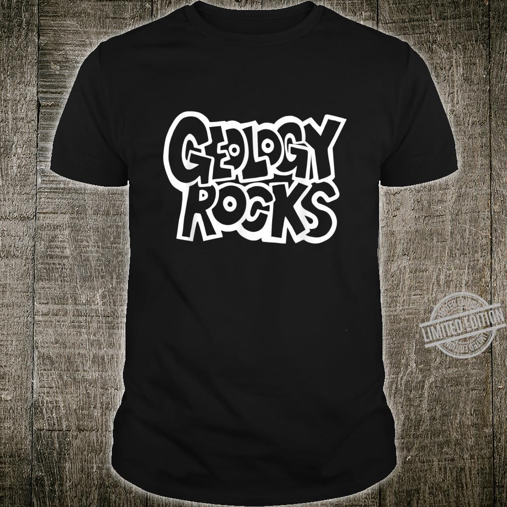 Geology Rocks fun geologists Shirt