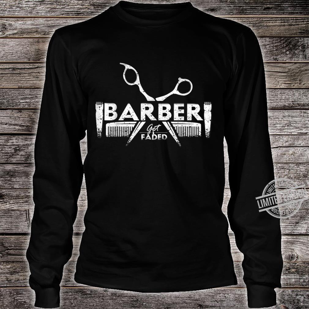 Get Faded Barber Hairstylist Hairdresser Barbershop Shirt long sleeved