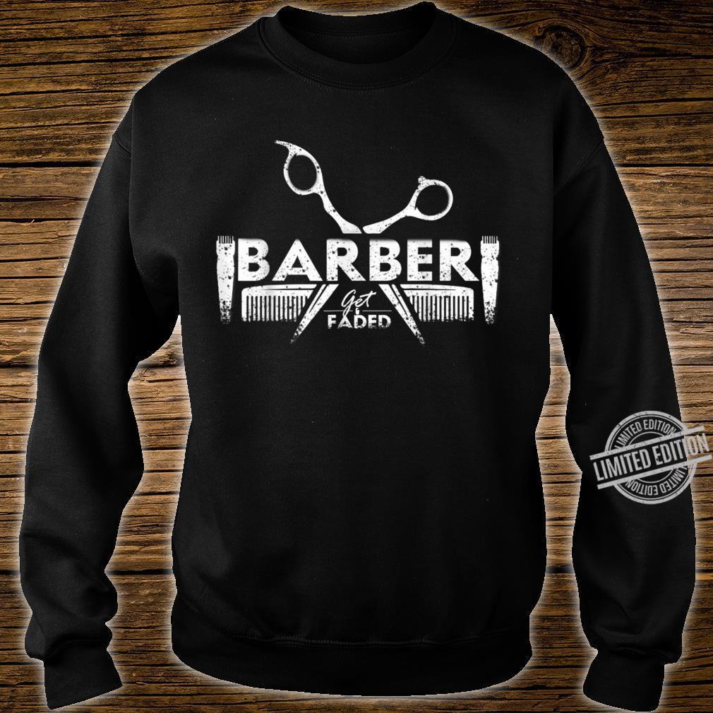 Get Faded Barber Hairstylist Hairdresser Barbershop Shirt sweater
