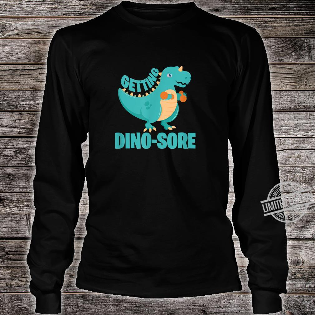 Getting DinoSore Dinosaur Workout Fitness Shirt long sleeved