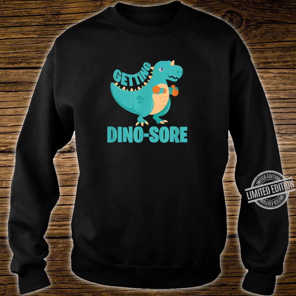 Getting DinoSore Dinosaur Workout Fitness Shirt sweater