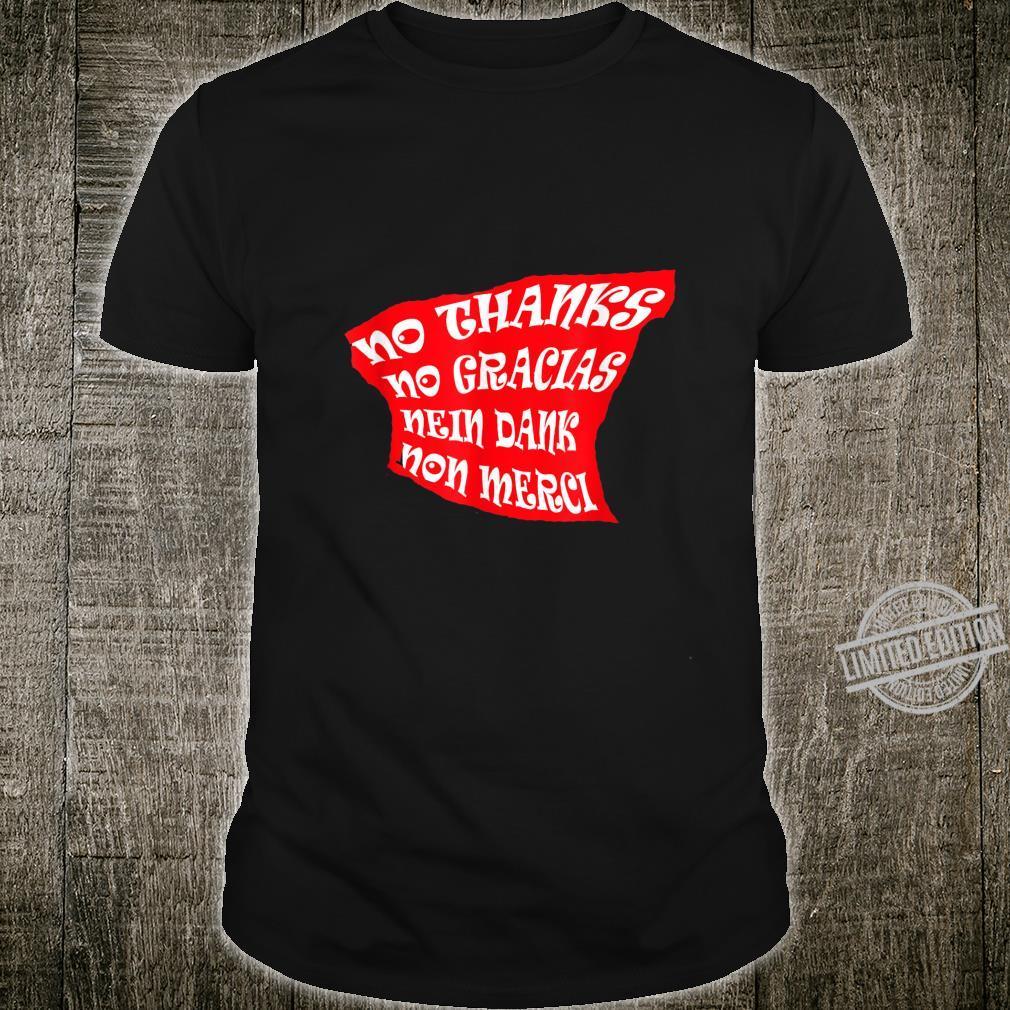 Gift Non Thanks No Gracias Nein dank Non merci. Please Go Shirt