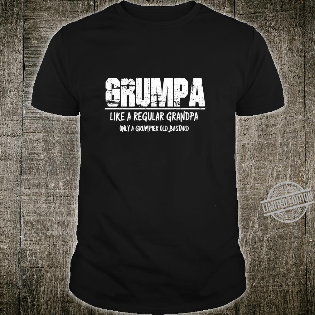 Grumpa Like A Regular Grandpa Only A Grumpier Old Bastard Shirt