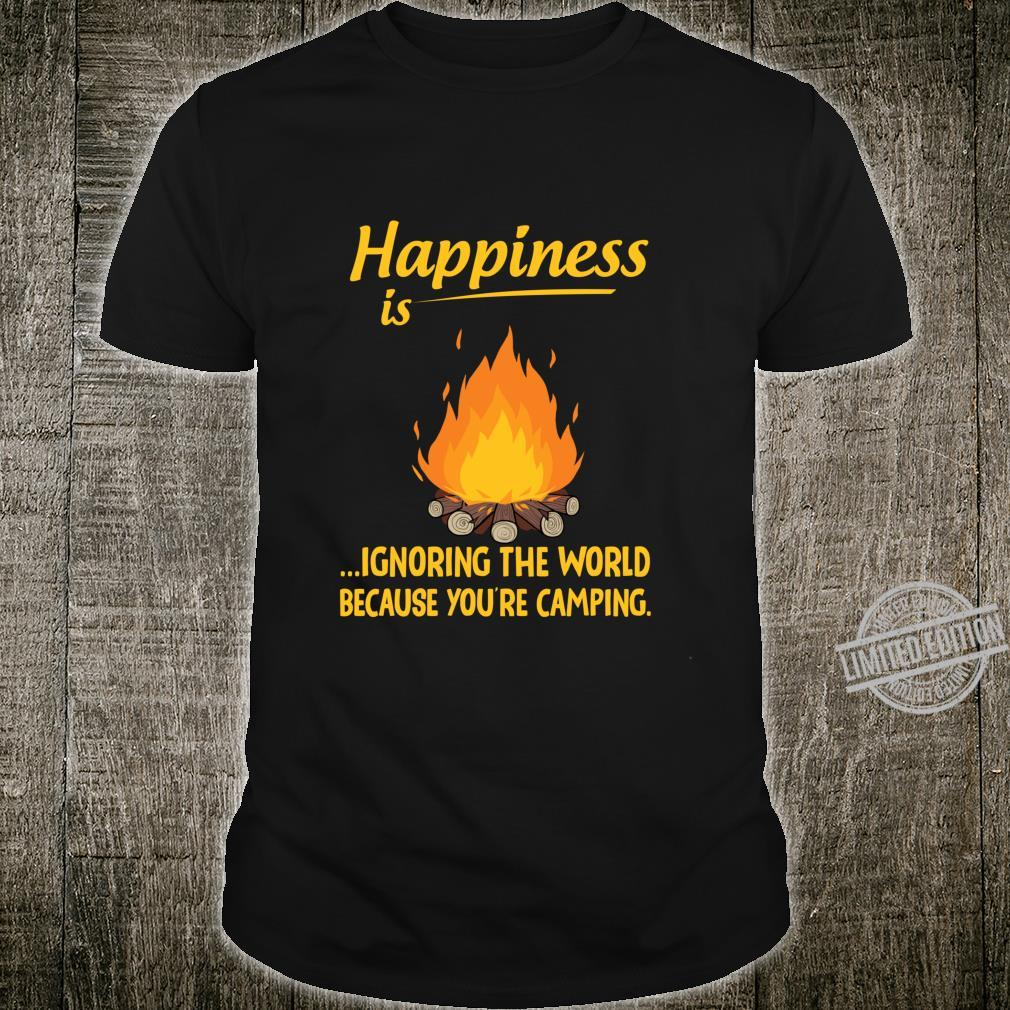 Happiness is ignoring the world because you're camping Shirt