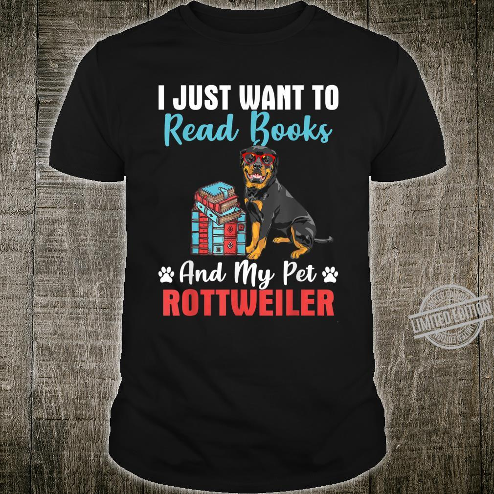 I Just Want to Read Books And PetMy Rottweiler Shirt