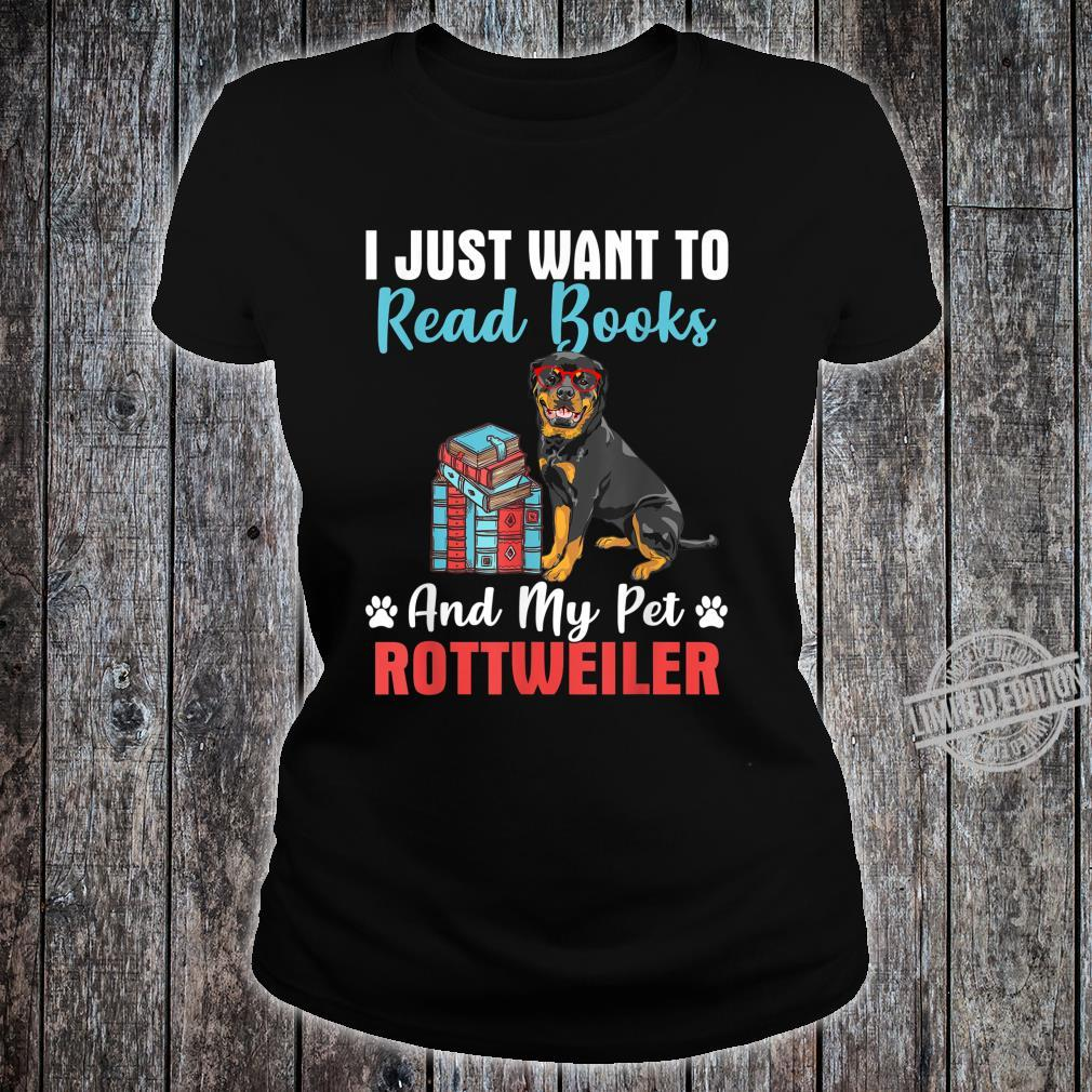 I Just Want to Read Books And PetMy Rottweiler Shirt ladies tee