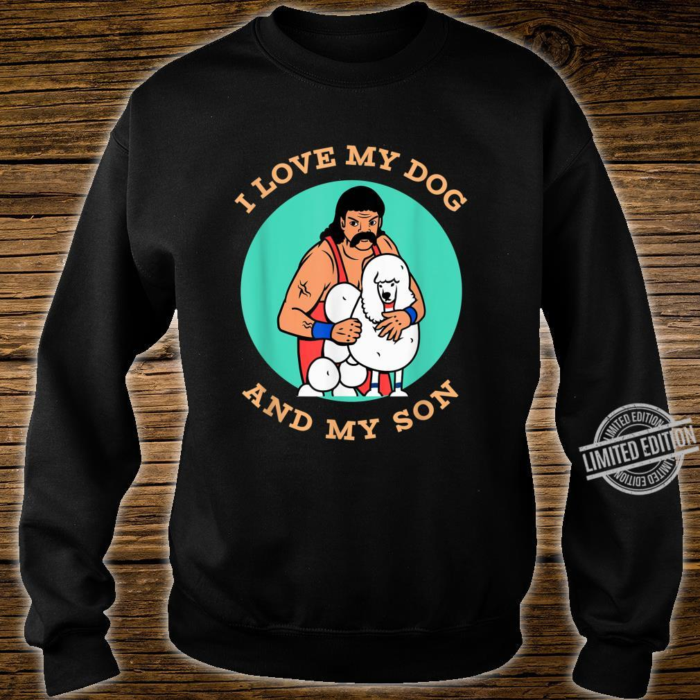 I Love My Dog And My Son Lustiges Pudel Hund Geschenk Shirt sweater