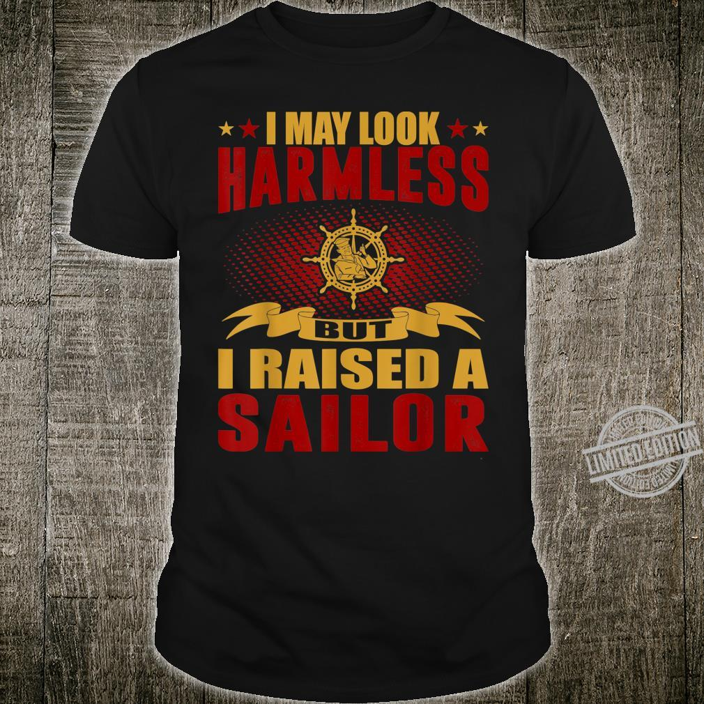 I Raised Sailor Mother's Father's Day Shirt