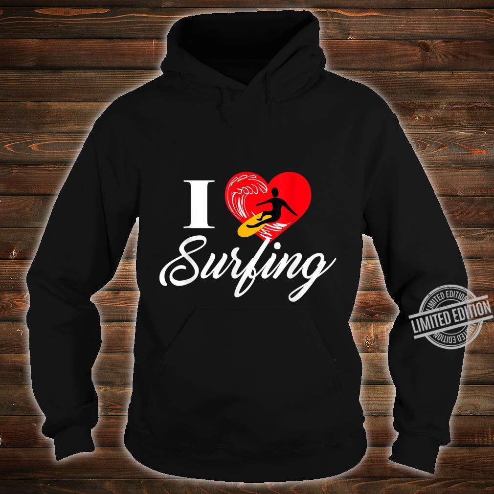 I love Surfing Ich liebe Surfen Shirt hoodie
