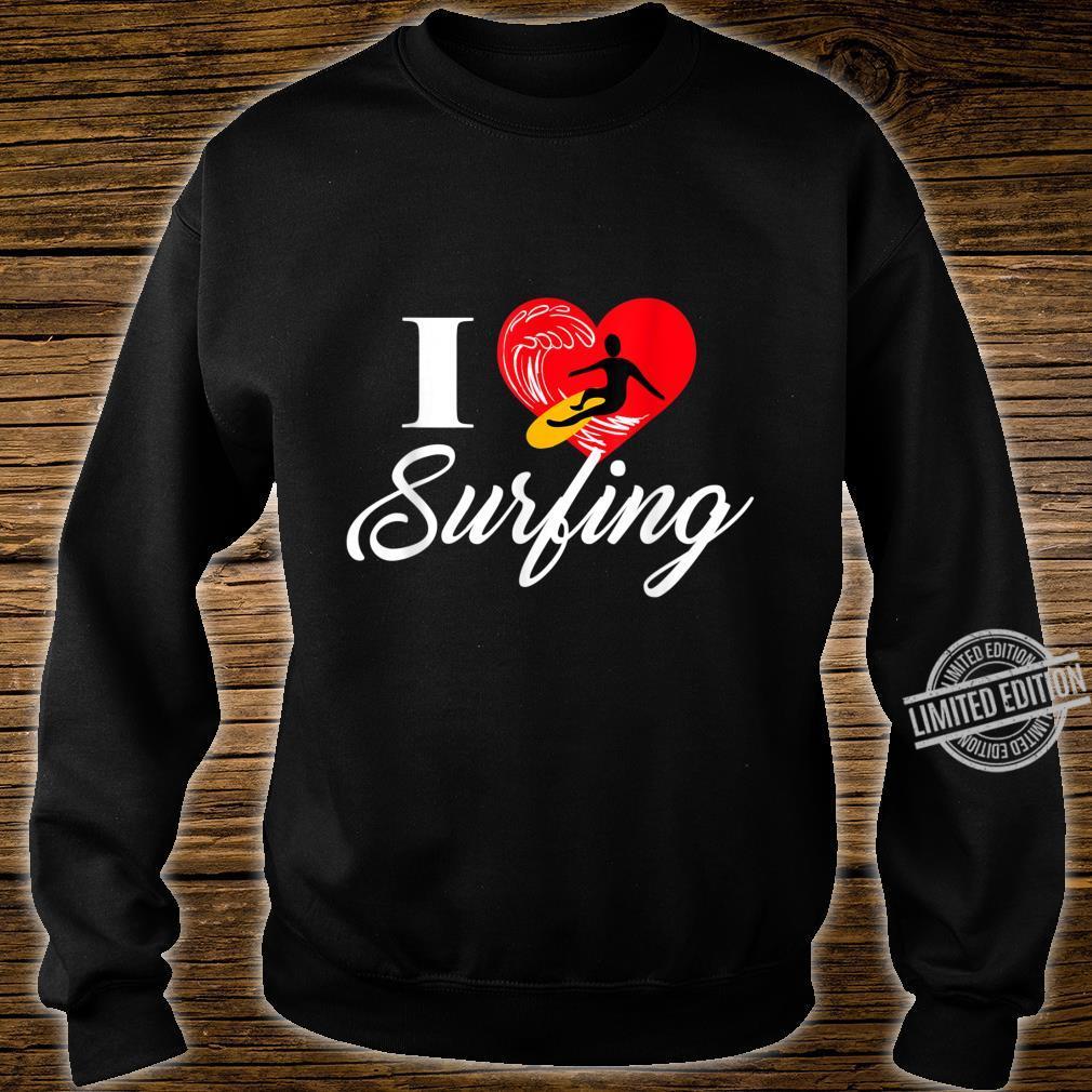 I love Surfing Ich liebe Surfen Shirt sweater