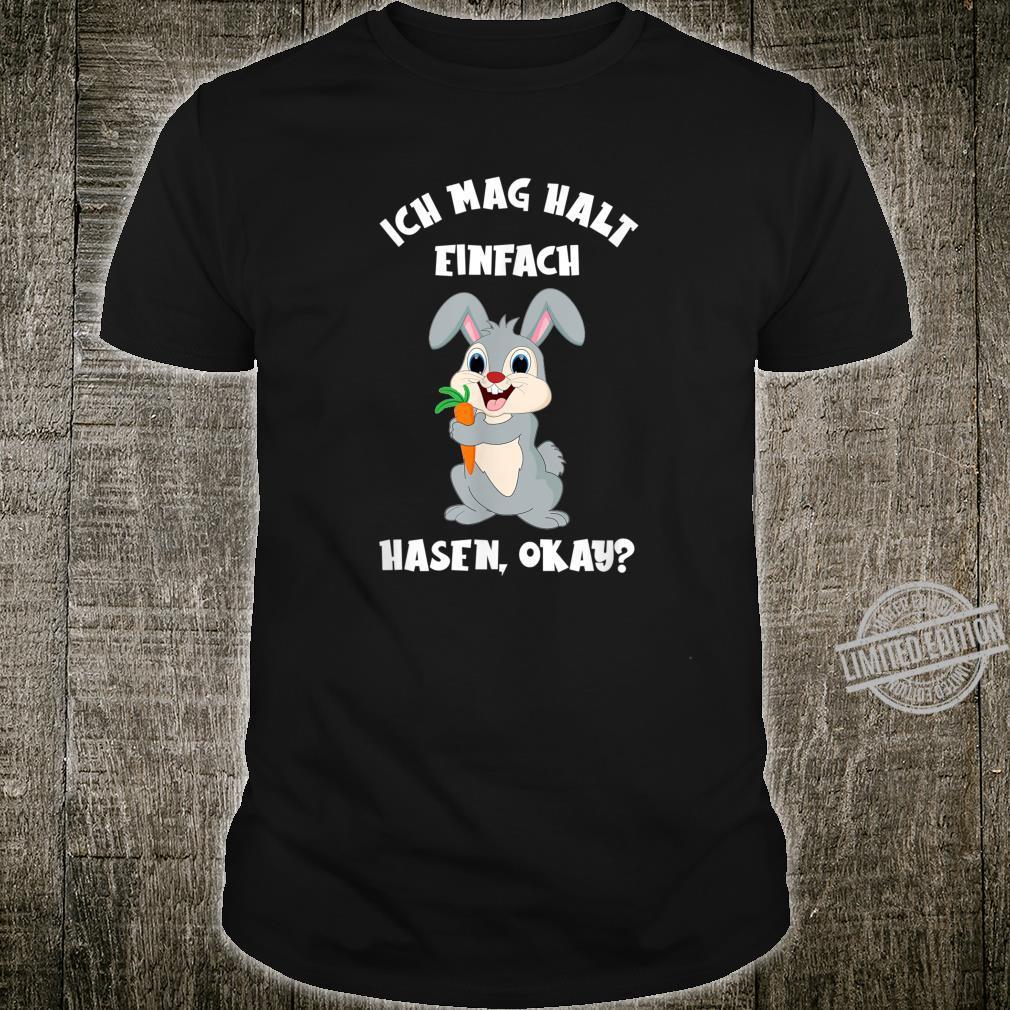 Ich Mag Halt Einfach Hasen Okay Shirt