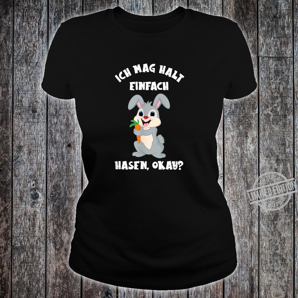 Ich Mag Halt Einfach Hasen Okay Shirt ladies tee