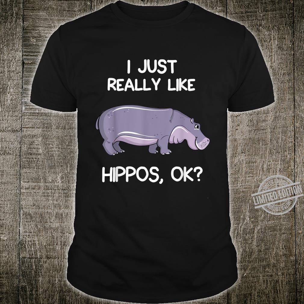 Ich Mag Nilpferde Einfach Wirklich, OK Liebesgeschenk Shirt
