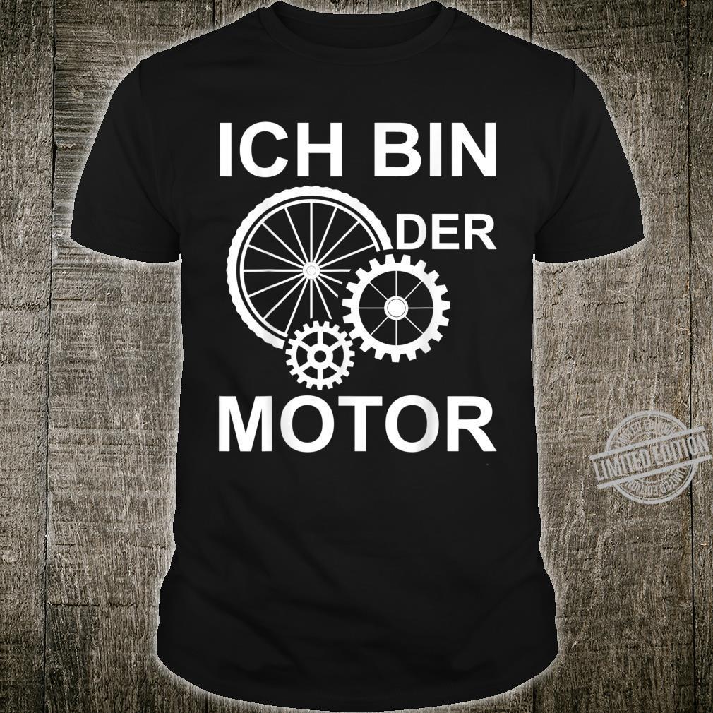 Ich bin der Motor Mountain bike Fahrrad eBike Geschenk Shirt