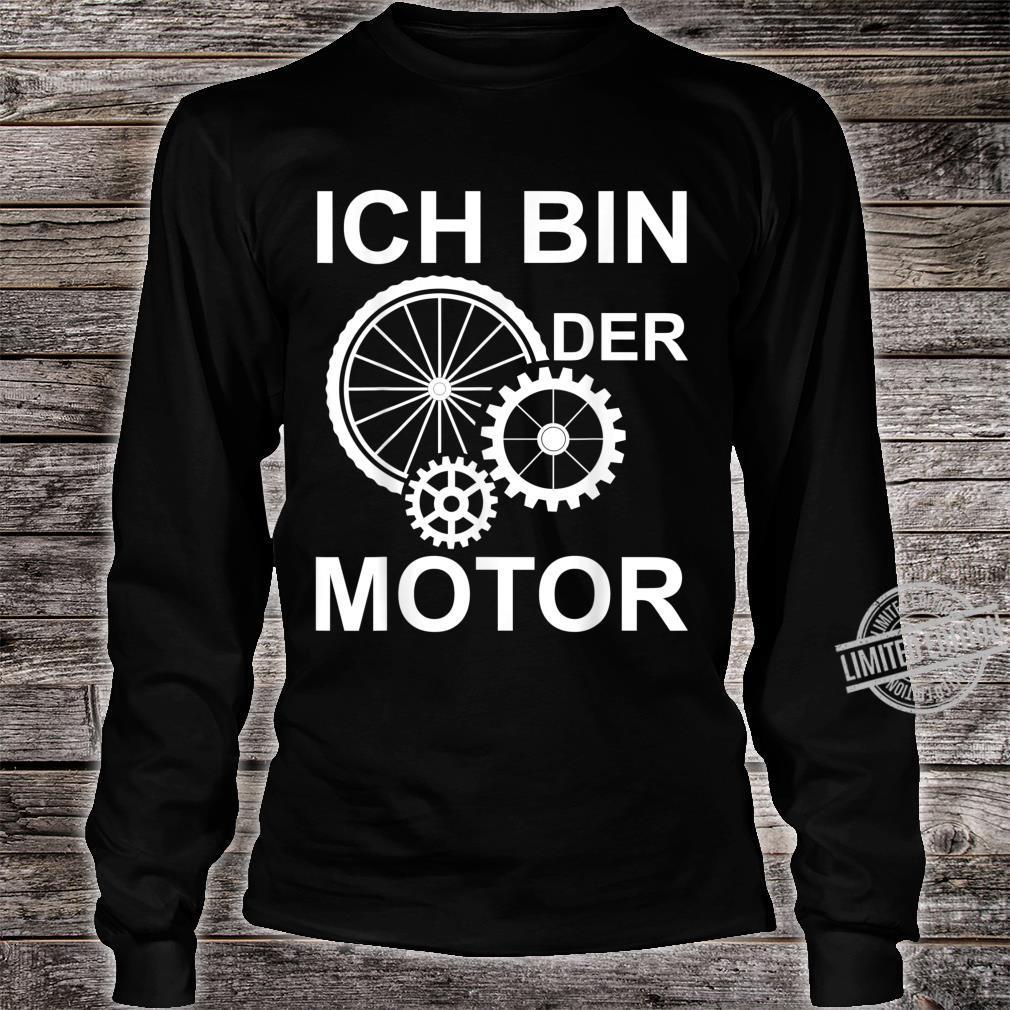 Ich bin der Motor Mountain bike Fahrrad eBike Geschenk Shirt long sleeved