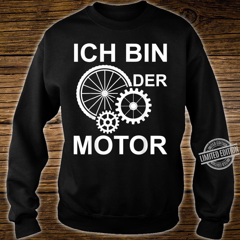 Ich bin der Motor Mountain bike Fahrrad eBike Geschenk Shirt sweater