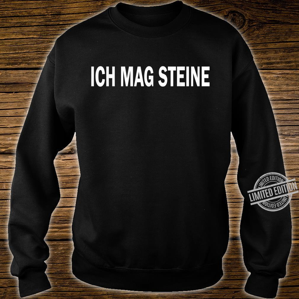 Ich mag steine Lustiger Spruch Sakasmus Shirt sweater