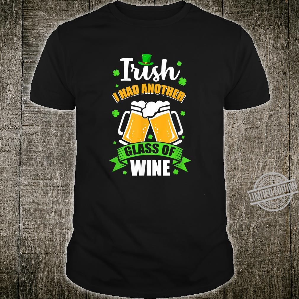 Irish I Had Another Glass Of Wine St Patricks Day Shirt