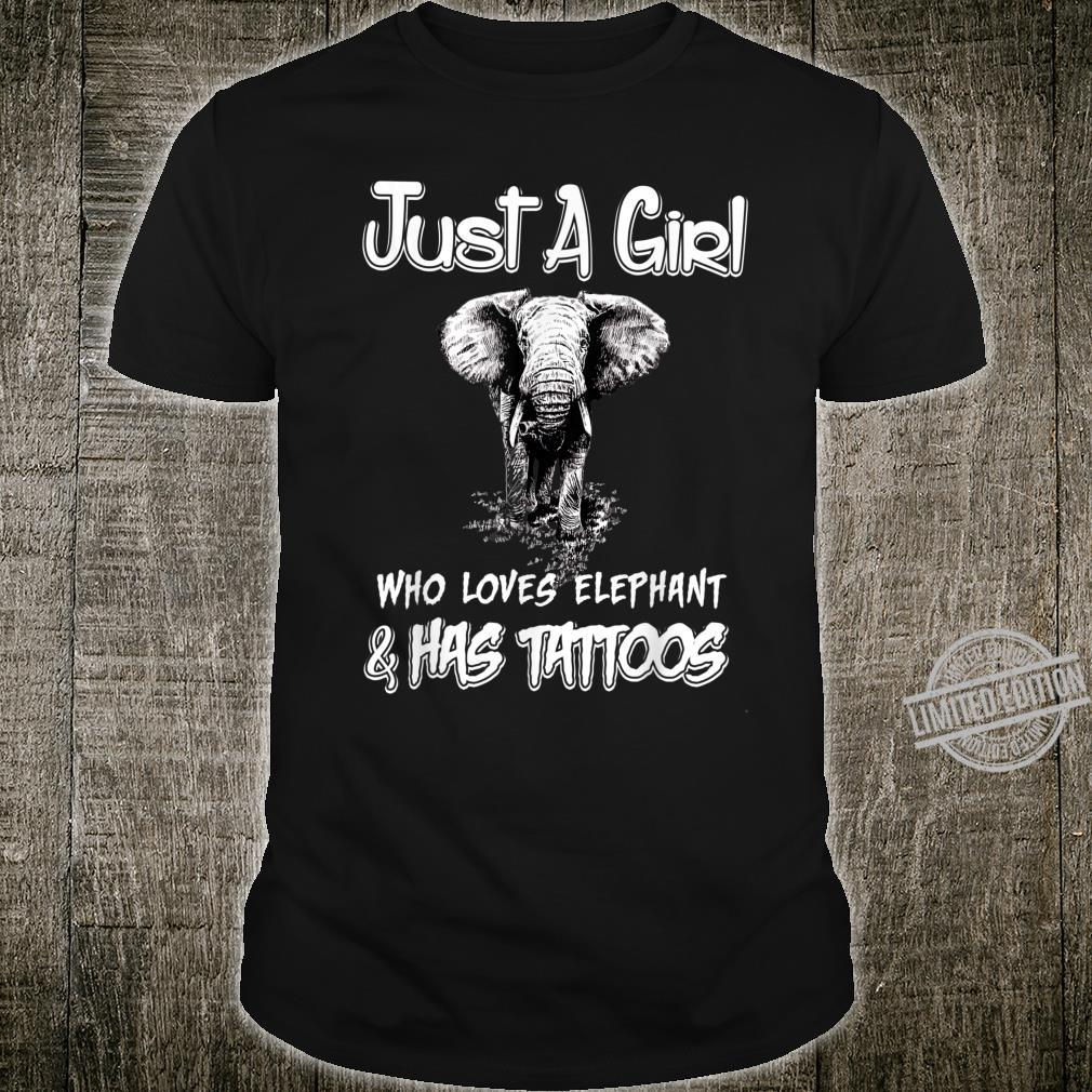 Just A Girl Who Loves Elephant And Tattoos Shirt