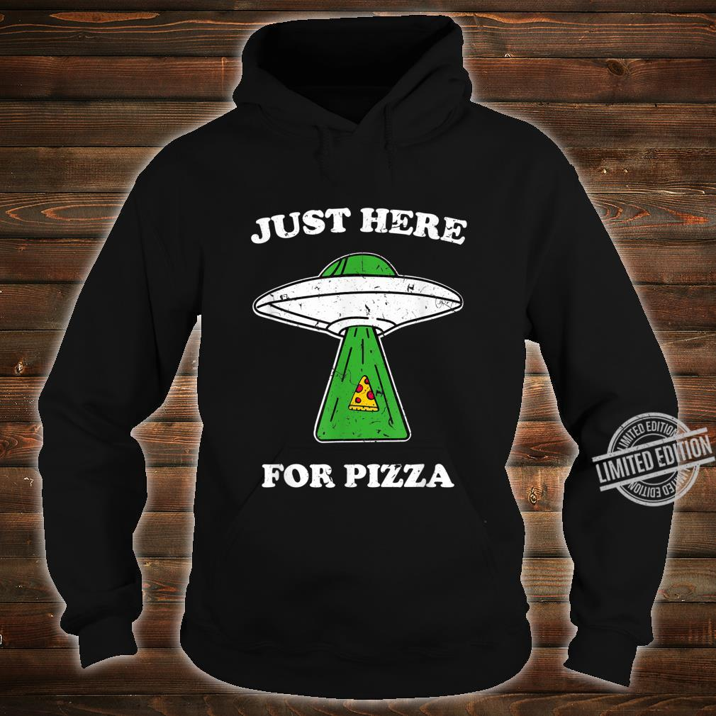 Just here for pizza Ufo shirt with light beam vintage Shirt hoodie