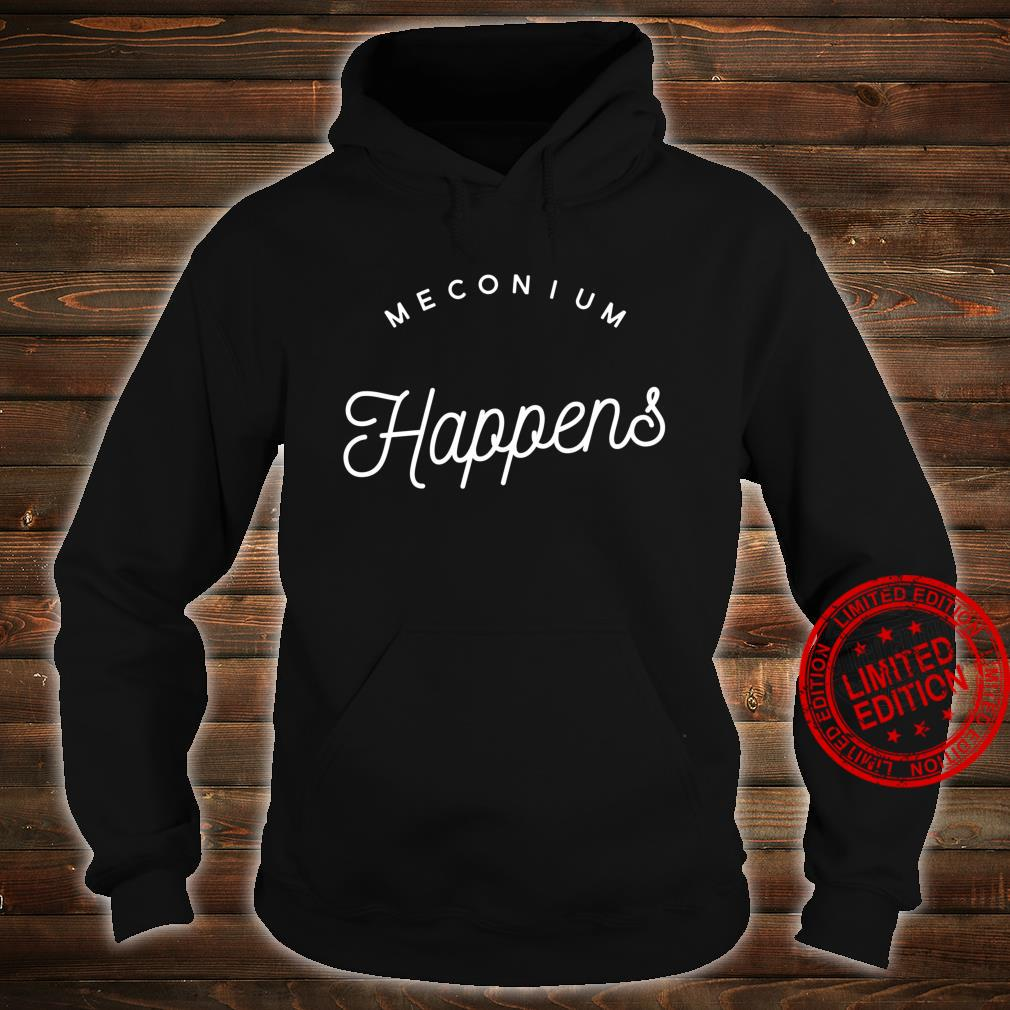 Meconium Happens Birth Doula Midwife Shirt hoodie