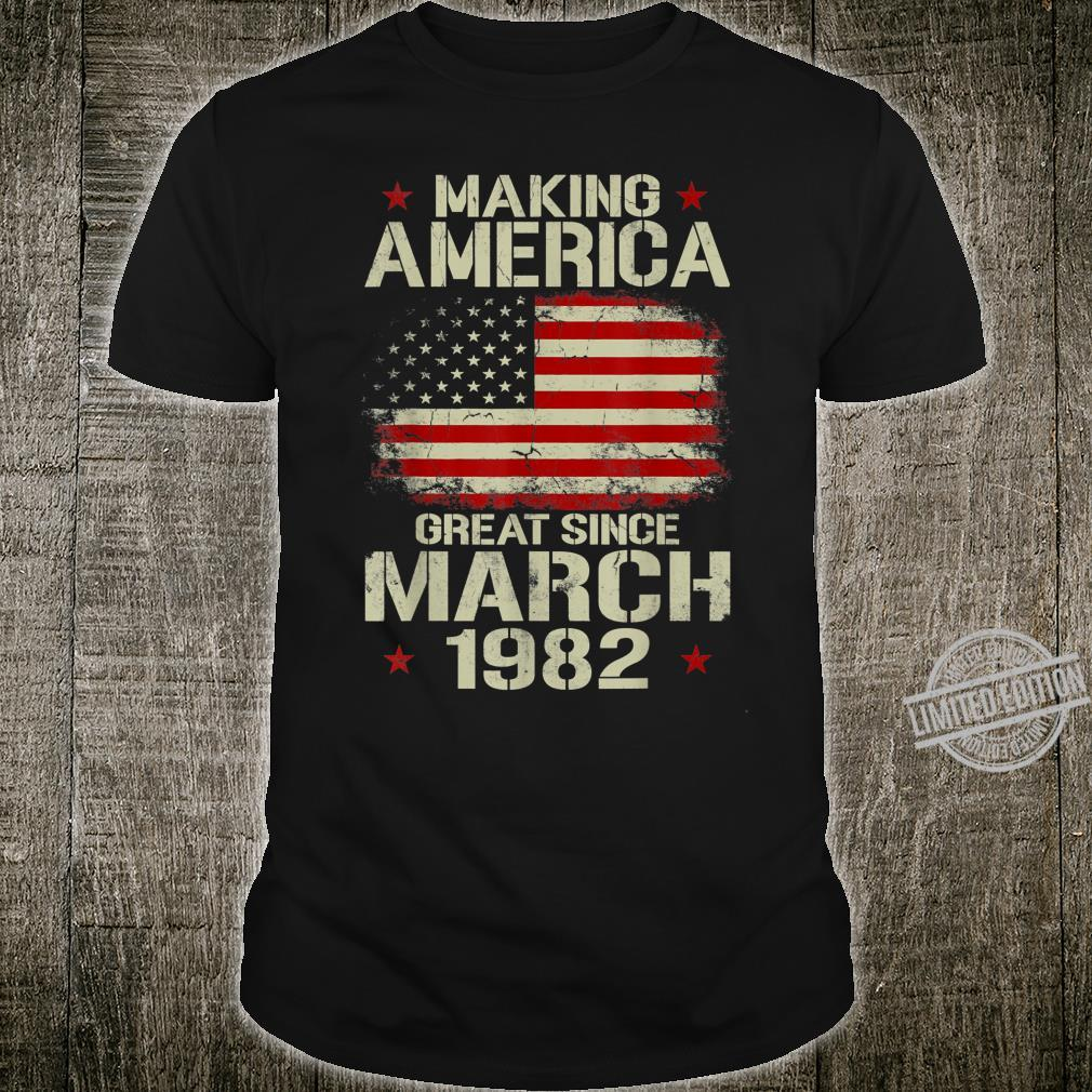 Mens Making America Great Since March 1982 38th Birthday Shirt