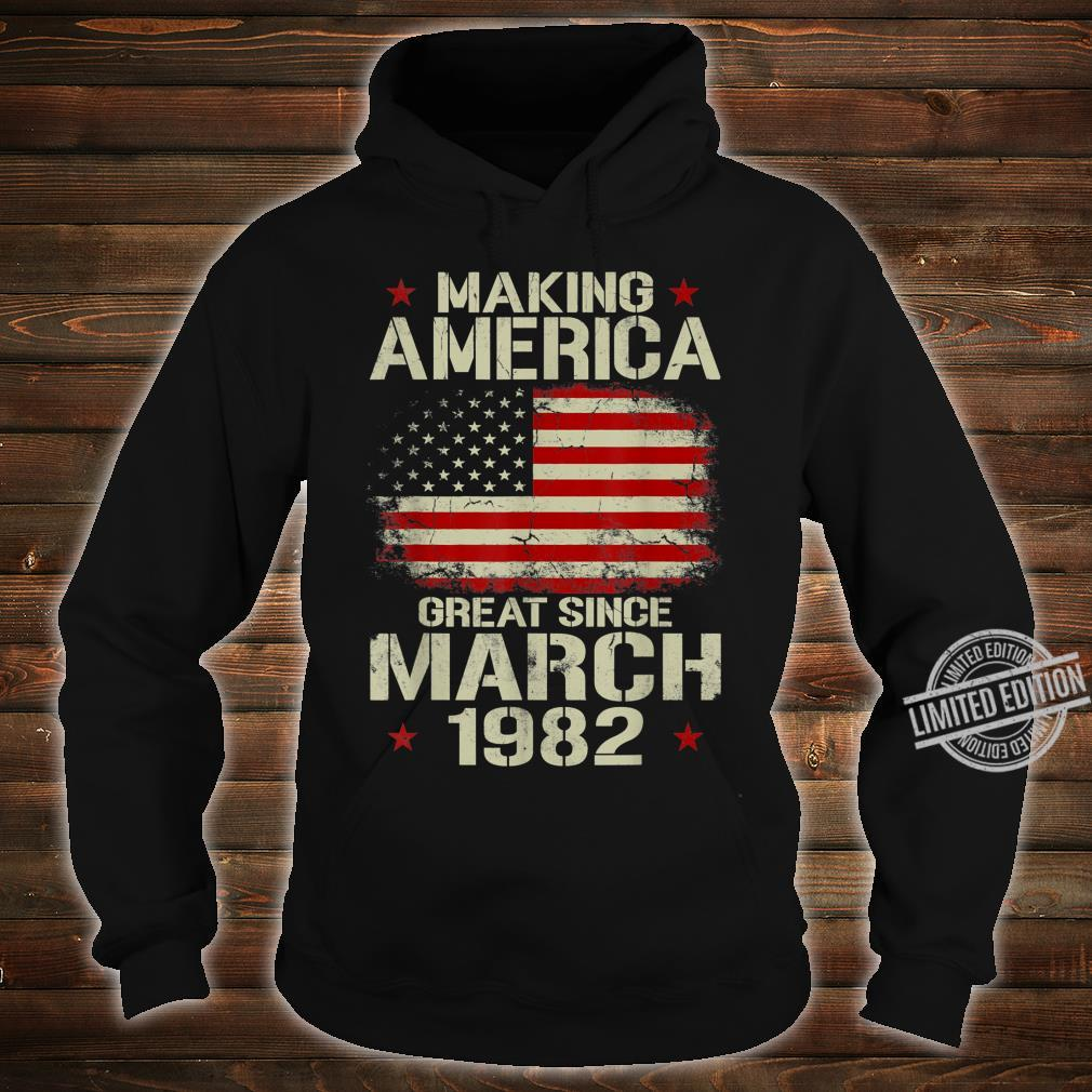 Mens Making America Great Since March 1982 38th Birthday Shirt hoodie