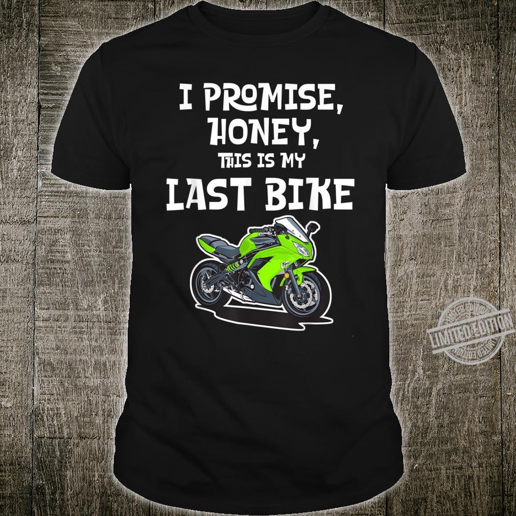 Motorrad Sport Bike Schatz das ist mein letztes Bike Shirt