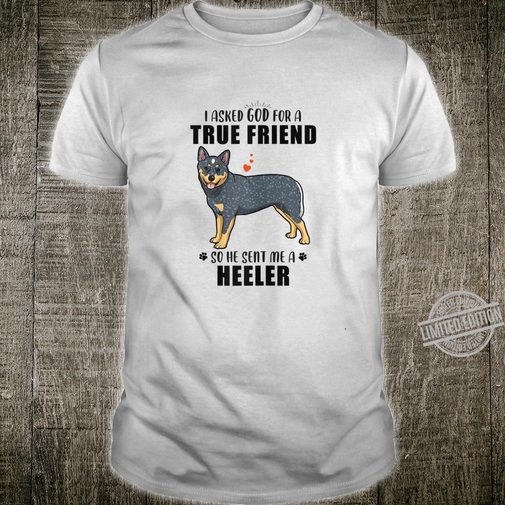 Queensland Heeler Mom Mama Asked God For Friend Shirt