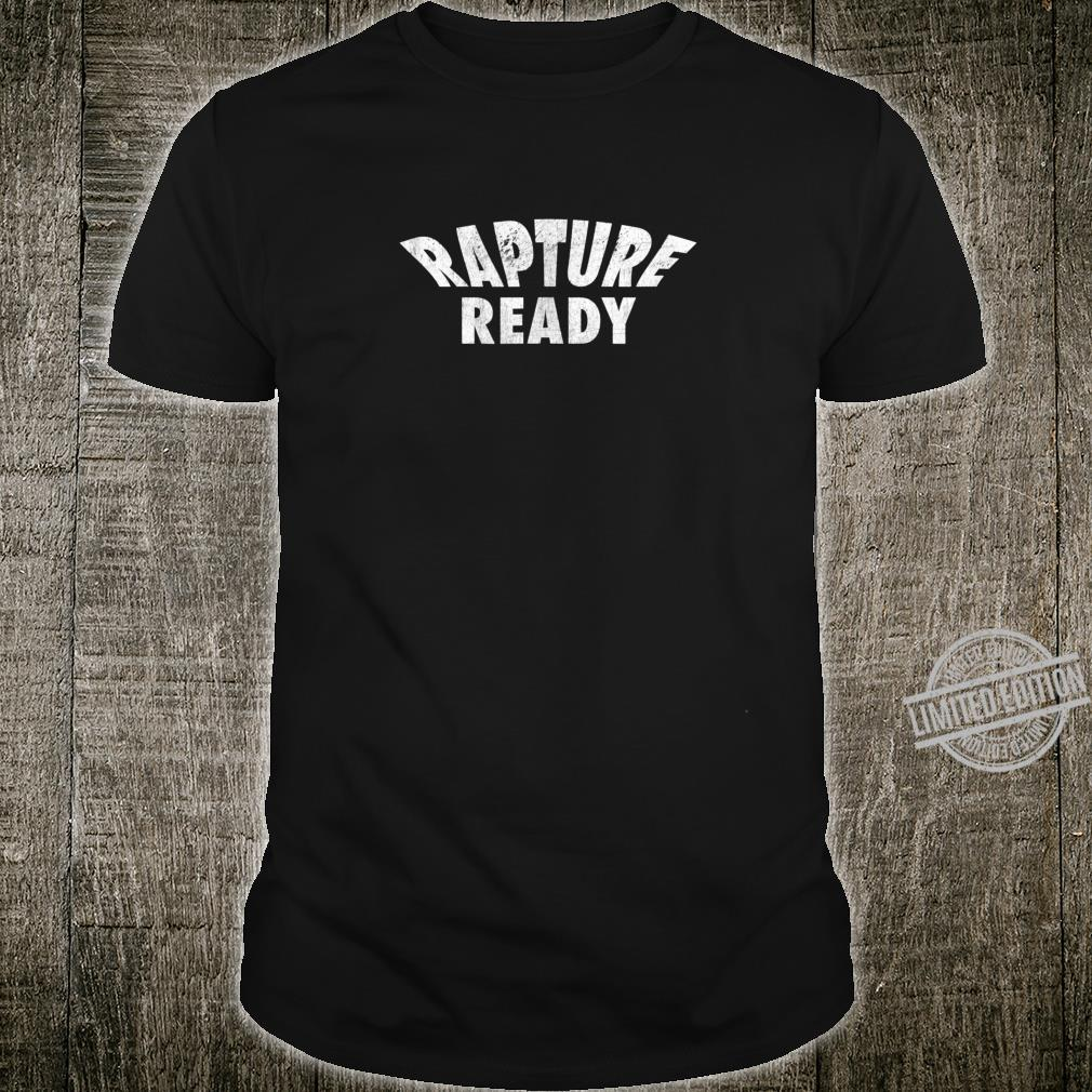 Rapture Ready Return of Jesus Shirt