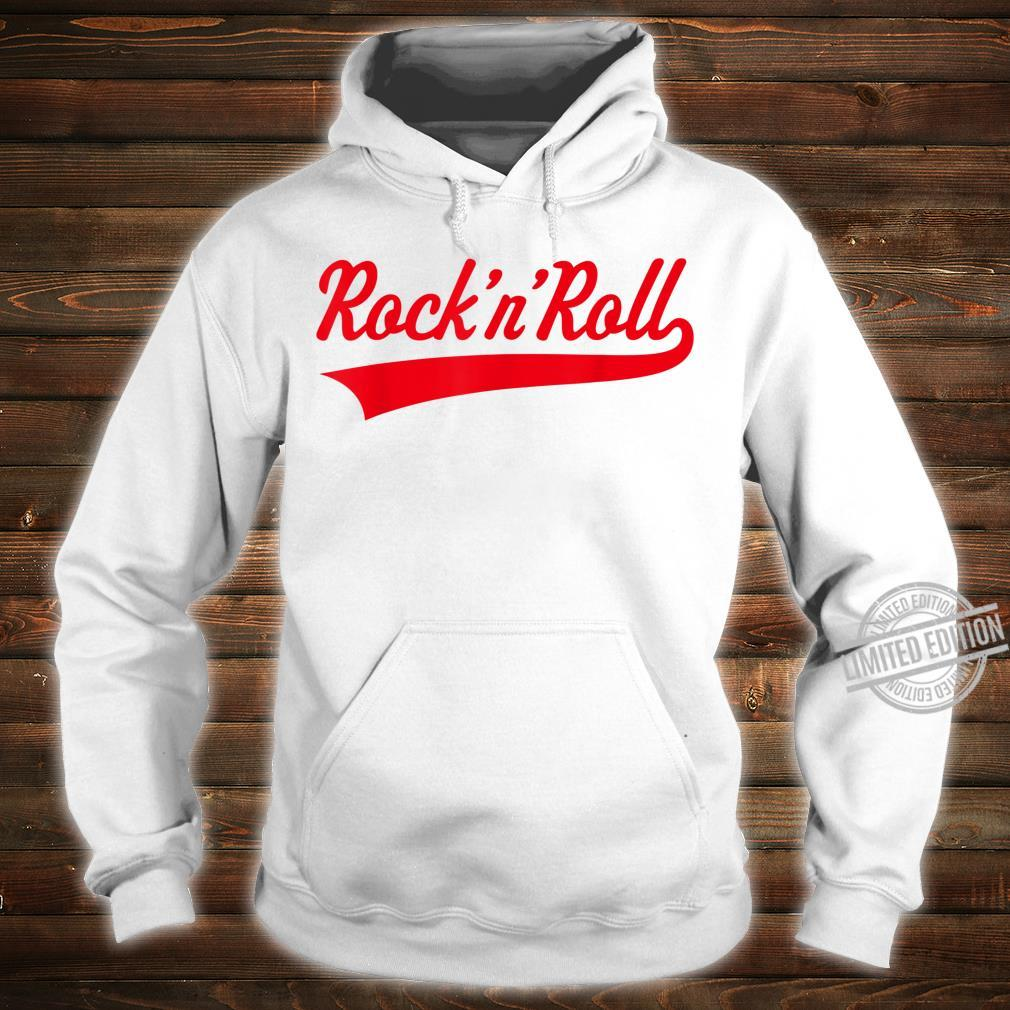 Rock 'n' Roll Rock And Roll Rock & Roll Red Shirt hoodie