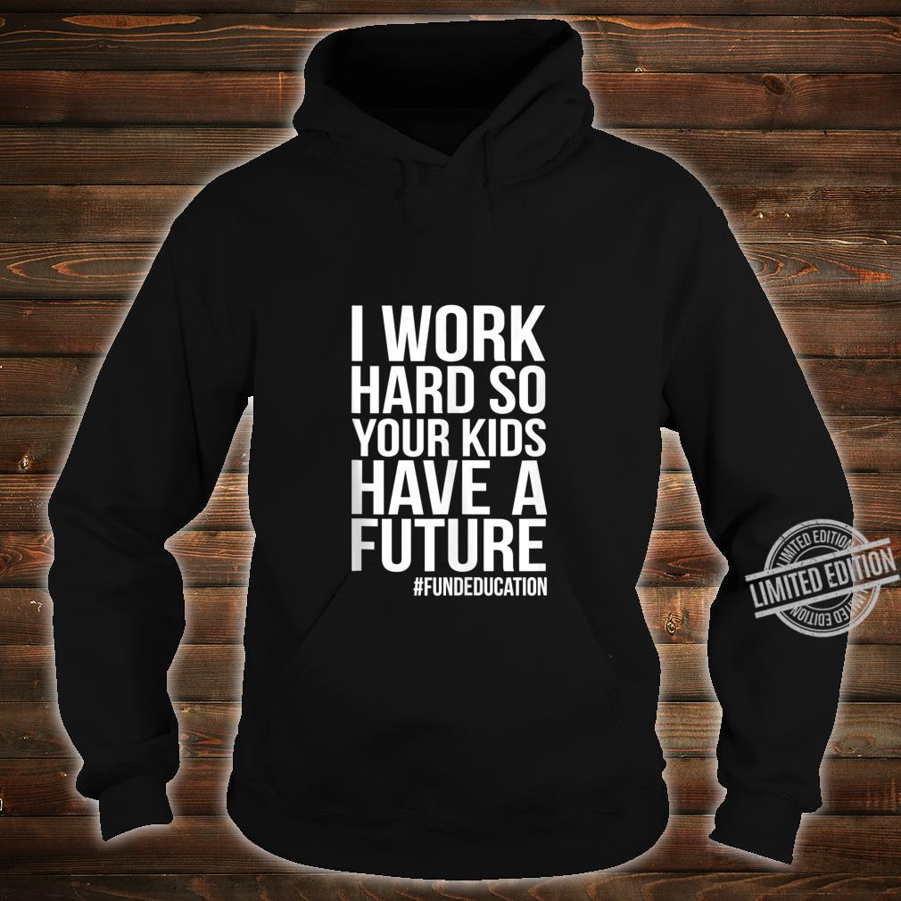 Support Our Teachers RedForEd Support Work Hard For Future Shirt hoodie