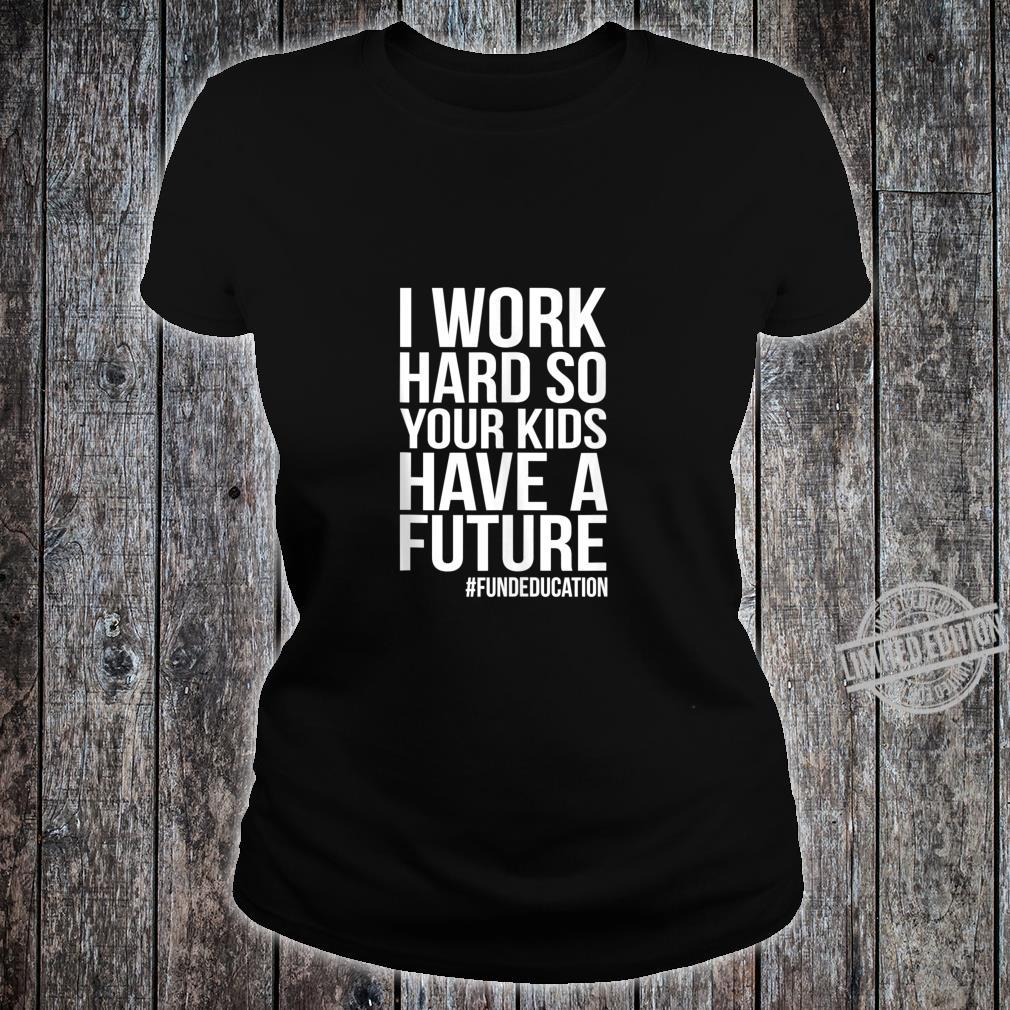 Support Our Teachers RedForEd Support Work Hard For Future Shirt ladies tee
