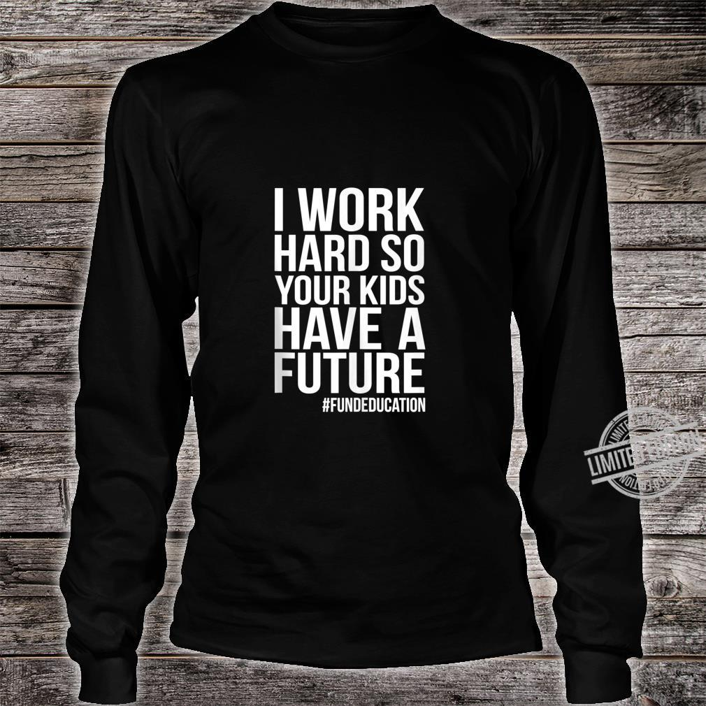 Support Our Teachers RedForEd Support Work Hard For Future Shirt long sleeved