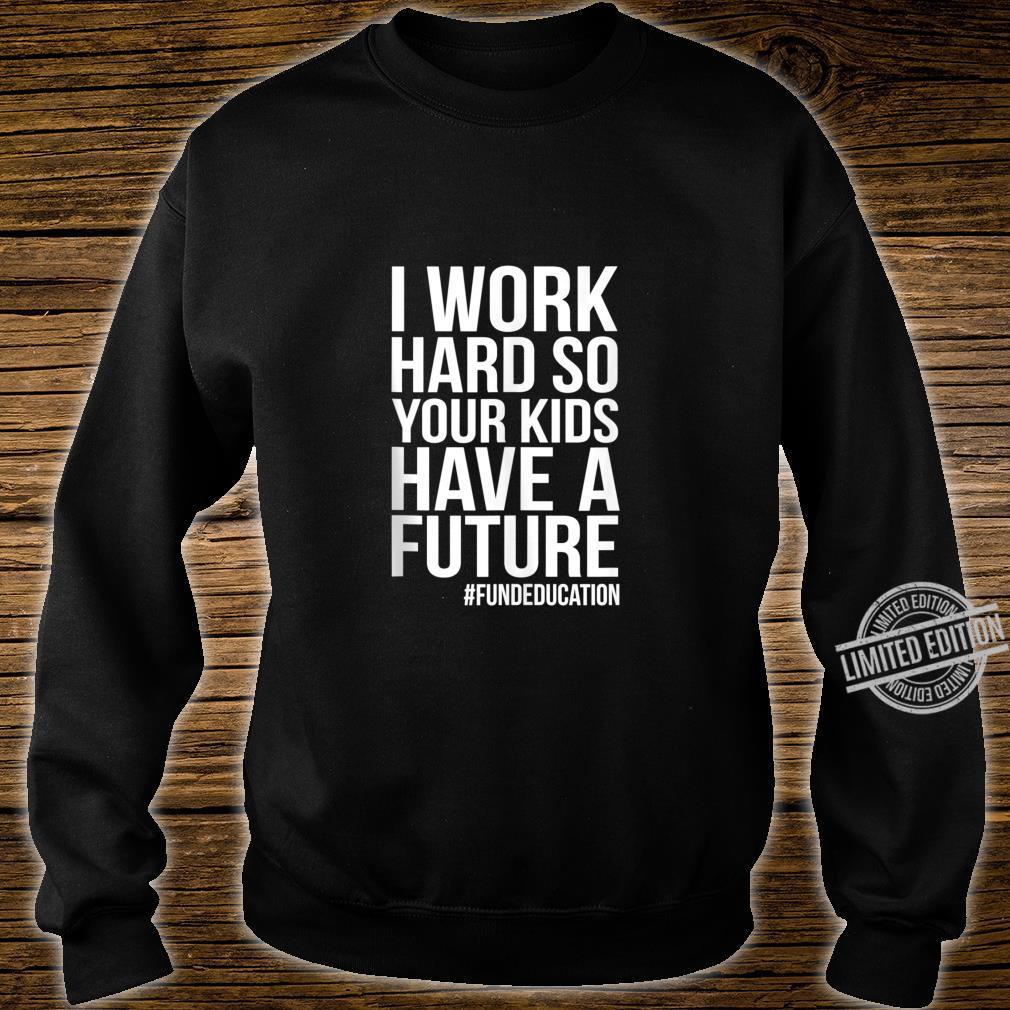 Support Our Teachers RedForEd Support Work Hard For Future Shirt sweater