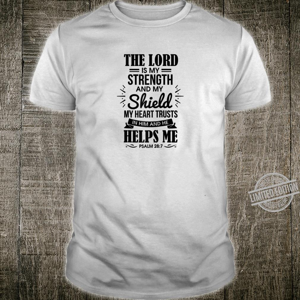 The Lord Is My Strength And My Shield Christian Bible Shirt