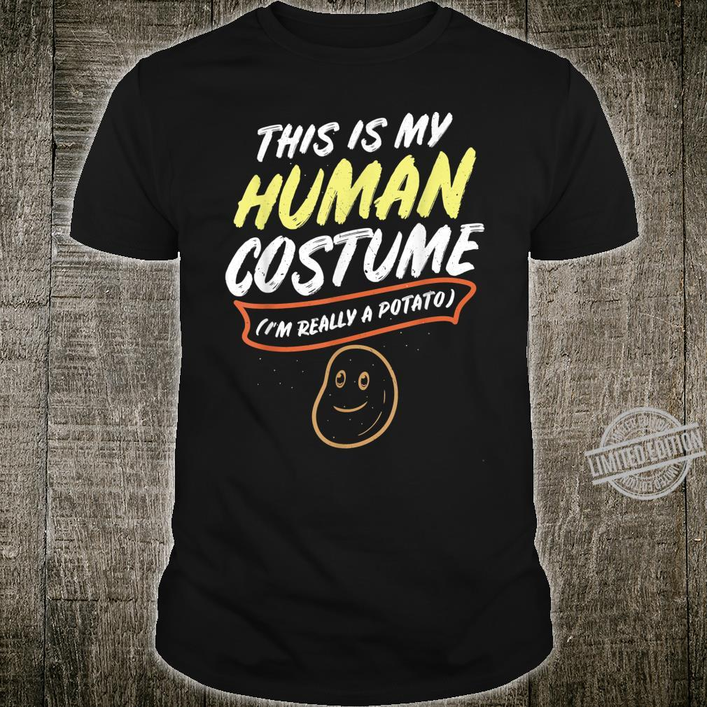 This Is My Human Costume Im Really A Potato design Shirt