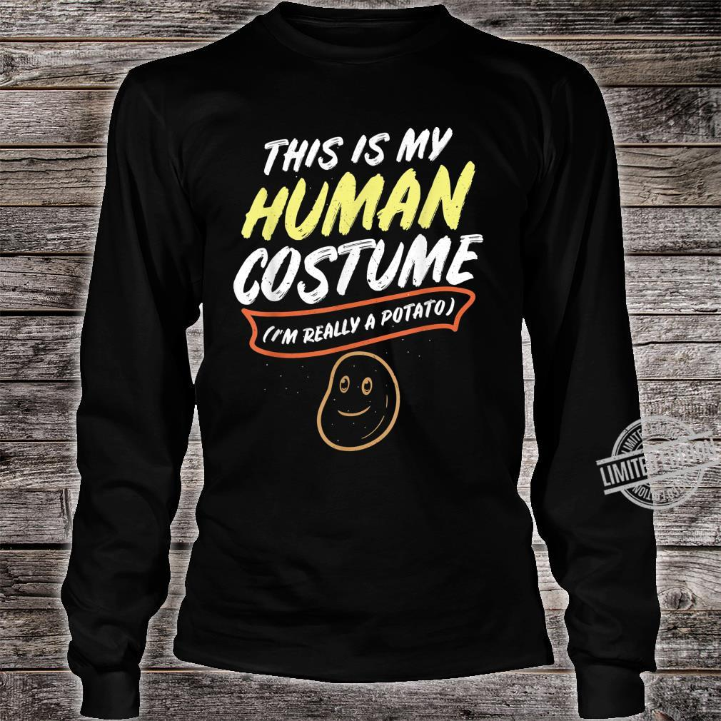 This Is My Human Costume Im Really A Potato design Shirt long sleeved